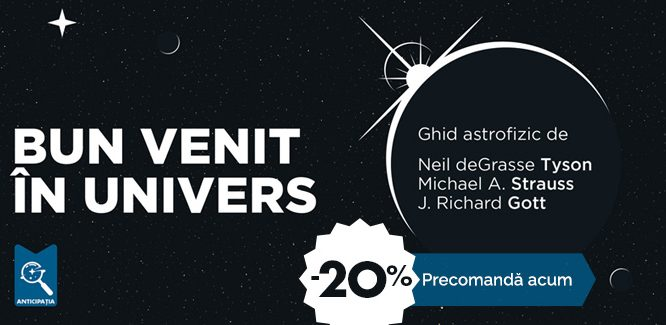 "Eveniment editorial: ""Bun venit în univers. Ghid astrofizic"" de Neil deGrasse Tyson, Michael A. Strauss și J. Richard Gott"