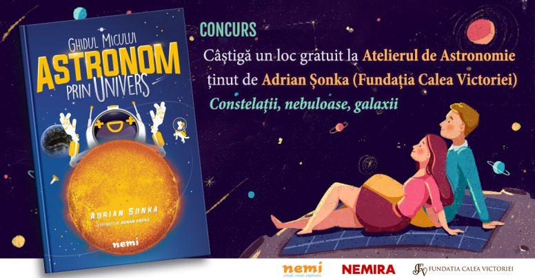 CONCURS: Atelier de Astronomie cu Adrian Șonka – Constelaţii, nebuloase, galaxii