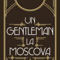 Un gentleman la Moscova, de Amor Towles, apare în colecția Babel
