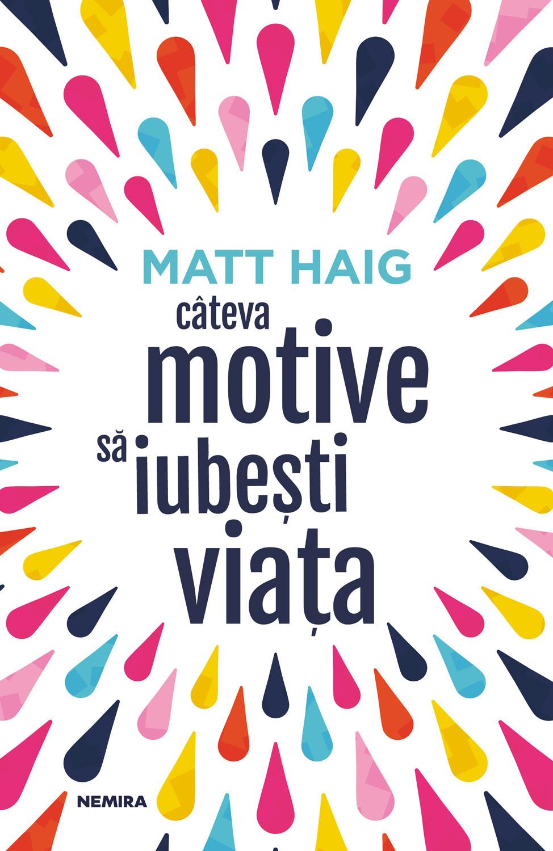 matt-haig—cateva-motive-sa-iubesti-viata—c1 (2)