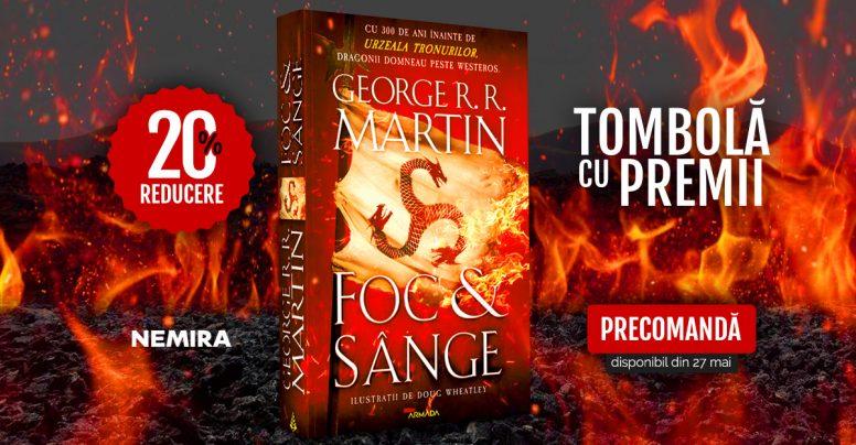 AVANPREMIRĂ EDITORIALĂ: Foc și sânge, de George R.R. Martin