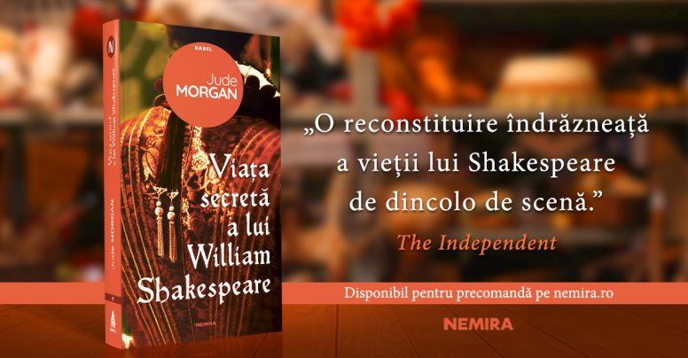 Viața secretă a lui William Shakespeare, de Jude Morgan [Fragment în avanpremieră]