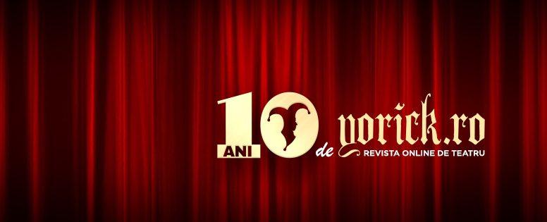 10 ani de Yorick – revistă de teatru și colecție de cărți dedicate artelor spectacolului