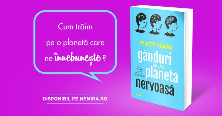 Gânduri de pe o planetă nervoasă – o cronică a vieții noastre cotidiene, de la Matt Haig