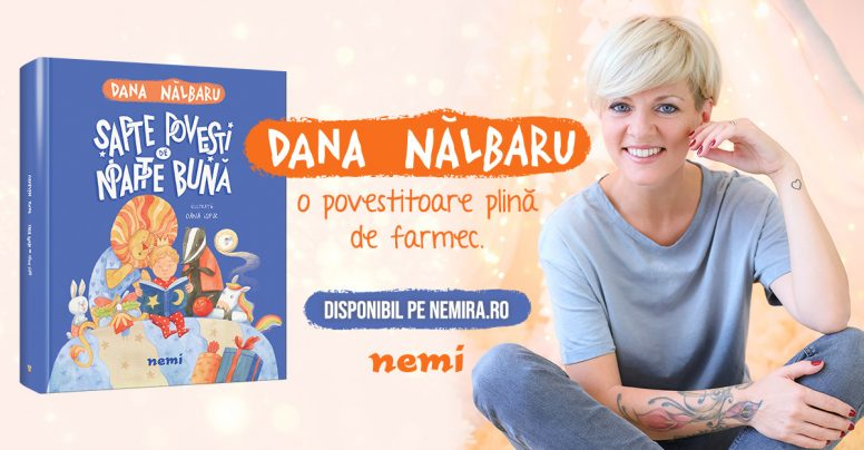 Șapte povești de noapte bună, de Dana Nălbaru – la editura Nemi pentru copii