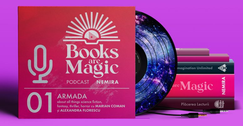 Lansăm podcastul BOOKS ARE MAGIC powered by Nemira & primul episod