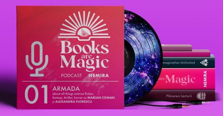Lansăm podcastul BOOKS ARE MAGIC powered by Nemira & primul episod