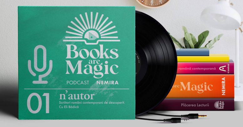 Podcastul Books are Magic – N'autor #01 cu Eli Bădică