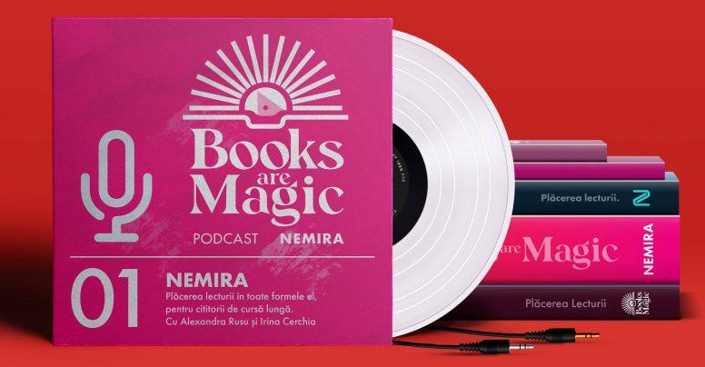 Podcast Books are magic powered by Nemira – cu Alexandra Rusu și Irina Cerchia