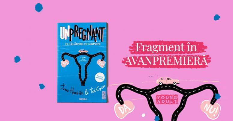 """ÎN EXCLUSIVITATE: un fragment din """"Unpregnant – O călătorie cu surprize"""", de Jenni Hendrinks, Ted Caplan"""