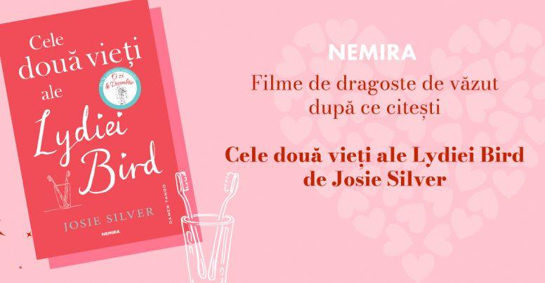 """Recomandări de filme care merg perfect înainte sau după ce citești """"Cele două vieți ale Lydiei Bird"""", de Josie Silver"""