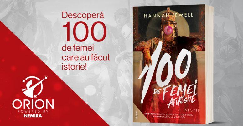 AVANPREMIERĂ: 100 de femei afurisite. O istorie, de Hannah Jewell