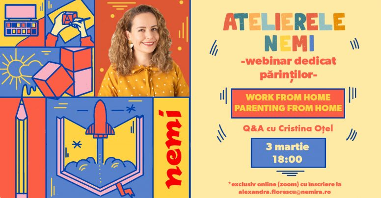 [Atelierele Nemi, cu Cristina Oțel]: Ce au în comun viața de părinte, lucratul de acasă și Tom Cruise?