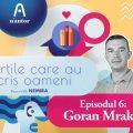 """Cărțile care au scris oameni – Goran Mrakić: """"Nu citesc până la capăt cărțile care nu-mi spun nimic"""""""