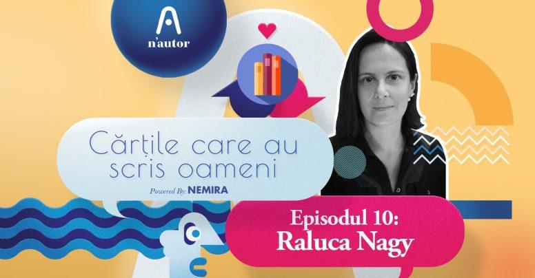 """Cărțile care au scris oameni – Raluca Nagy: """"De la o carte de arhitectură s-a înfiripat oarecum ideea pentru al doilea roman pe care l-am scris"""""""